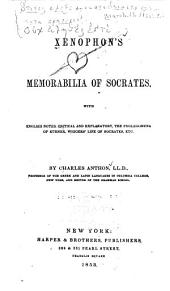Xenophon's Memorabilia of Socrates with English Notes, Critical and Explanatory, the Prolegomena of Kühner, Wiggers' Life of Socrates, Etc