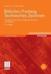 Böttcher/Forberg Technisches Zeichnen: Grundlagen, Normung, Darstellende Geometrie und Übungen, Ausgabe 25