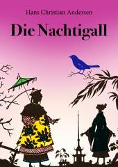 Die Nachtigall (illustriert): Des Kaisers Nachtigall