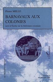 BARNAVAUX AUX COLONIES: suivis d'Écrits sur la littérature coloniale
