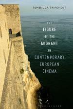 The Figure of the Migrant in Contemporary European Cinema