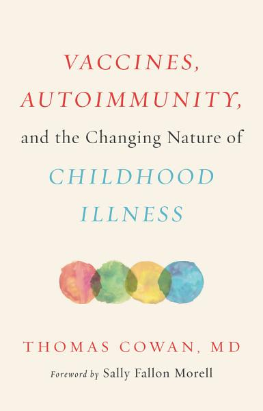 Download Vaccines  Autoimmunity  and the Changing Nature of Childhood Illness Book
