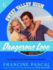 Dangerous Love (Sweet Valley High #6)