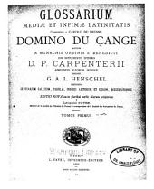 Glossarium mediae et infimae latinitatis: Volume 1