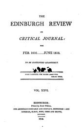 The Edinburgh Review: Or Critical Journal, Volume 26