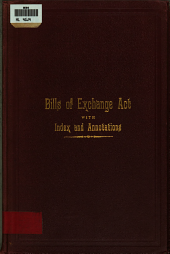 The Bills of Exchange Act, Chap. 119, R.S.C.: With a Copious Index