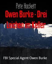 Owen Burke - Drei Leichen im Keller: FBI Special Agent Owen Burke