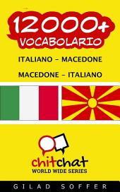 12000+ Italiano - Macedone Macedone - Italiano Vocabolario