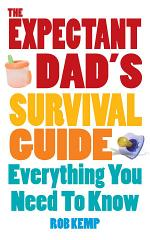 The Expectant Dad's Survival Guide
