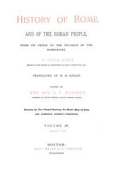 History of Rome: And of the Roman People, from Its Origin to the Invasion of the Barbarians, Volume 4, Part 1
