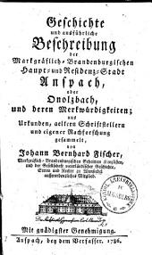 Geschichte und Beschreibung der Markgräfl.-Brandenb. Haupt- & Res. Stadt Ansbach oder Onolzbach