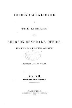 Index catalogue of the Library of the Surgeon General s Office  United States Army PDF