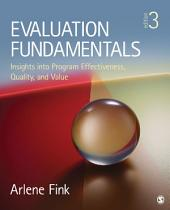 Evaluation Fundamentals: Insights into Program Effectiveness, Quality, and Value, Edition 3