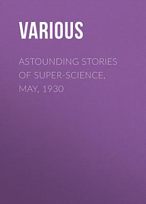 Astounding Stories of Super Science  May  1930