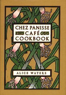 Chez Panisse Cafe Cookbook Book