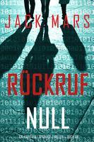 R  ckruf Null  Ein Agent Null Spionage Thriller     Buch  6  PDF
