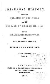 Universal history: from the creation of the world to the decease of George III, 1820, Volume 5