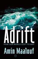 Adrift  How Our World Lost Its Way