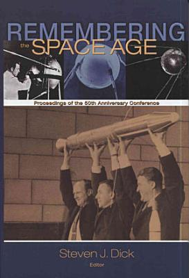 Remembering the Space Age PDF