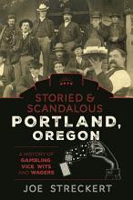 Storied   Scandalous Portland  Oregon PDF