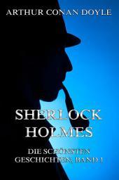 Sherlock Holmes - Die schönsten Detektivgeschichten, Band 1: Band 1