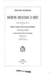 Documentos apresentados ás cortes na sessão legislativa de 1887 pelo Ministro e Secretario d'Estado dos Negocios Estrangeiros: pt. 1-2. Documentos elucidativos