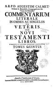 Augustini Calmet ... Commentarium literale in omnes ac singulos tum Veteris cum Novi Testamenti libros ; e gallico in latinum sermonem translatum: Ecclesiastes, Cantica Canticorum, Sapientia, Ecclesiasticus et Isaias
