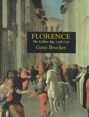 Florence  the Golden Age  1138 1737