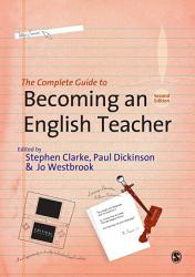 The Complete Guide To Becoming An English Teacher Book PDF