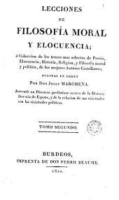 Lecciones de filosofía moral y elocúencio, 2: o coleción de los trozos más selectos de los mejores autores castellanos