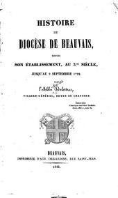 Histoire du diocèse de Beauvais, depuis son établissement, au 3me siècle, jusqu'au 2 septembre 1792: Volume1