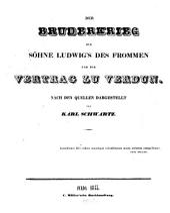 Der Bruderkrieg der Söhne Ludwig's des Frommen und der Vertrag zu Verdun