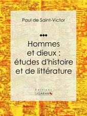 Hommes et dieux : études d'histoire et de littérature: Essai littéraire et historique