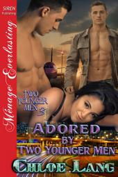 Adored by Two Younger Men [Two Younger Men 3]