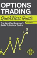 Options Trading QuickStart Guide