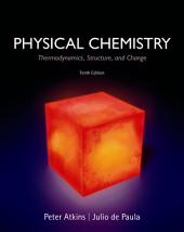 Physical Chemistry: Thermodynamics, Structure, and Change, Edition 10