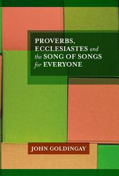 Proverbs Ecclesiastes And The Song Of Songs For Everyone Book PDF