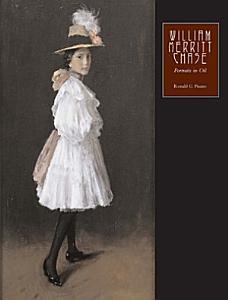 William Merritt Chase  Portraits in oil Book