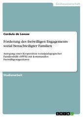 Förderung des freiwilligen Engagements sozial benachteiligter Familien: Anregung einer Kooperation sozialpädagogischer Familienhilfe (SPFH) mit kommunalen Freiwilligenagenturen
