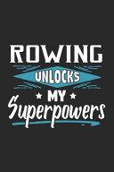 Rowing Unlocks My Superpowers