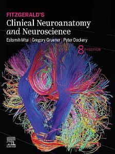 Fitzgerald s Clinical Neuroanatomy and Neuroscience E Book
