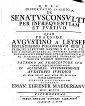 Dissertatio iuridica de senatusconsultis per infrequentiam et furtivo