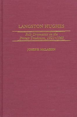 Langston Hughes  Folk Dramatist in the Protest Tradition  1921 1943 PDF