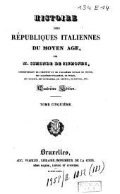 Histoire des républiques italiennes du moyen âge: Volume5
