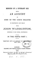 Mercies of a covenant God  an account of some of the Lord s dealings in providence and grace with John Warburton  Together with An account of the author s last days PDF