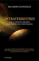 Intraterrestres: Los 13 discos solares y la piedra de Chintamani