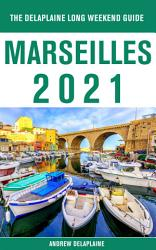 Marseille The Delaplaine 2021 Long Weekend Guide Book PDF
