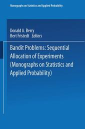 Bandit problems: Sequential Allocation of Experiments