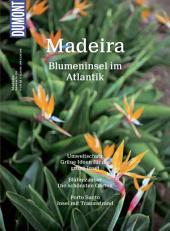 DuMont BILDATLAS Madeira: Blumeninsel im Atlantik, Ausgabe 3