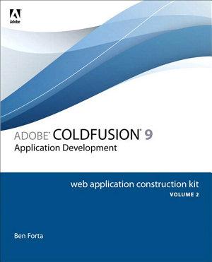 Adobe ColdFusion 9 Web Application Construction Kit  Volume 2